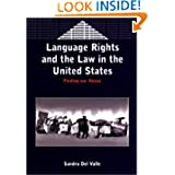 Language Rights and the Law in the United States: Finding our Voices (Bilingual Education and Bilingualism)