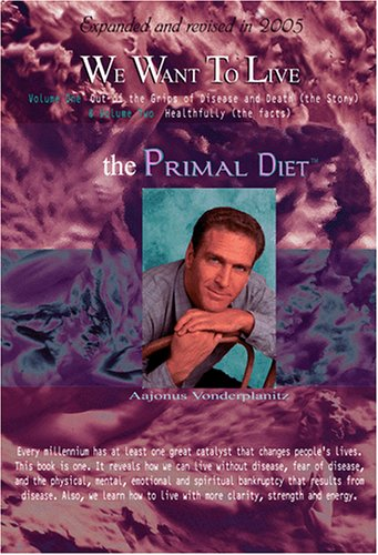 We Want to Live: The Primal Diet (2005 Expanded Edition) PDF