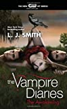 The Vampire Diaries: The Awakening, The Struggle, The Fury, and The Return (The Vampire Diaries) (0061990752) by L. J. Smith