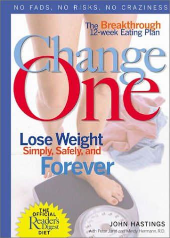 Image for Change One: The Breakthrough 12-Week Eating Plan: Lose Weight Simply, Safely & Forever