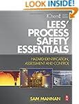 Lees' Process Safety Essentials: Haza...