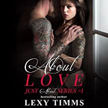 About Love: Just About, Book 1 Audiobook by Lexy Timms Narrated by Kylie Stewart, Eric Rolon