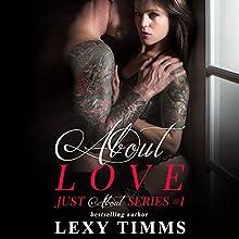 About Love: Just About, Book 1 | Livre audio Auteur(s) : Lexy Timms Narrateur(s) : Kylie Stewart, Eric Rolon