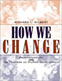 How We Change: Psychotherapy and the Process of Human Development (0205343910) by Gilbert