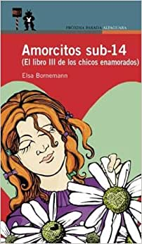 Amorcitos Sub 14: El Libro III de los Chicos Enamorados