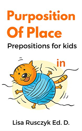 Purposition: Prepositions of Place for Kids (I Love You...Bedtime stories children's books Book 6) (Prepositions For Kids compare prices)