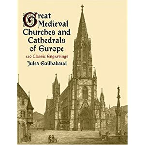 Great Medieval Churches and Cathedrals of Europe (Dover Pictorial Archives)