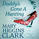 Daddy's Gone A Hunting (       UNABRIDGED) by Mary Higgins Clark Narrated by Jan Maxwell