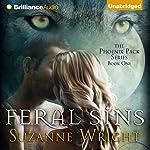 Feral Sins: Phoenix Pack, Book 1 | Suzanne Wright