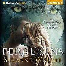 Feral Sins: Phoenix Pack, Book 1 | Livre audio Auteur(s) : Suzanne Wright Narrateur(s) : Jill Redfield