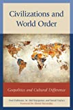 img - for Civilizations and World Order: Geopolitics and Cultural Difference (Global Encounters: Studies in Comparative Political Theory) book / textbook / text book