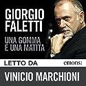 Una gomma e una matita Audiobook by Giorgio Faletti Narrated by Vinicio Marchioni