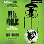 War of the Worlds: Global Dispatches | Kevin J. Anderson (editor),Robert Silverberg,Connie Willis,Walter Jon Williams,Gregory Benford,David Brin,Mike Resnick