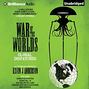 War of the Worlds: Global Dispatches | [Kevin J. Anderson (editor), Robert Silverberg, Connie Willis, Walter Jon Williams, Gregory Benford, David Brin, Mike Resnick]