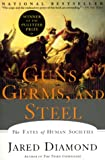 Guns, Germs & Steel: The Fates of Human Societies (0393317552) by Diamond, Jared