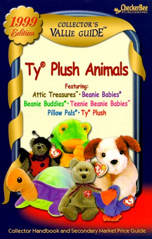 Ty Plush: Collector's Value Guide 1999, Second Edition (Collector's Value Guide Ty Plush Animals), CheckerBee Publishing