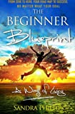 img - for The Beginner Blueprint: From Zero to Hero, Your Road Map to Success, No Matter What Your Goal (A Way Of Living) (Volume 1) book / textbook / text book