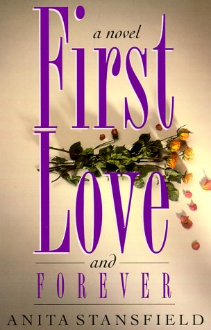 First Love and Forever: A Novel