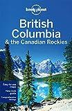 British Columbia & the Canadian Rockies 6ed - Anglais