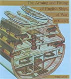 The Arming and Fitting of English Ships of War, 1600-1815 (Conway's History of Sail) (0851774512) by Lavery, Brian