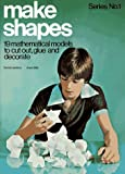 Make Shapes Series No. 1 (Tarquin Make Mathematical Shapes Series) (Bk. 1)
