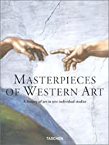 Masterpieces of Western Art: A History Of Art In 900 Individual Studies From The Gothic To The Present Day