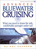 Advanced Bluewater Cruising: What You Need to Know for Safe, Comfortable Passages Under Sail