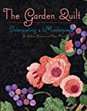 The Garden Quilt: Interpreting a Masterpiece (1611690455) by Barbara Brackman