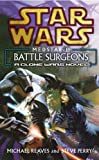 Star Wars: Medstar I - Battle Surgeons (0099410540) by Reaves, Michael