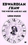 img - for Edwardian Shaw: The Writer and His Age book / textbook / text book