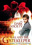 img - for The Dark Society (Max and the Gatekeeper IV) book / textbook / text book