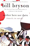 Neither Here nor There: Travels in Europe (0380713802) by Bill Bryson