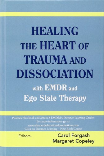 Healing The Heart Of Trauma And Dissociation With Emdr And Ego State Therapy front-771971