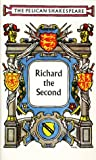 Richard II (Shakespeare, Pelican) (0140714065) by Shakespeare, William