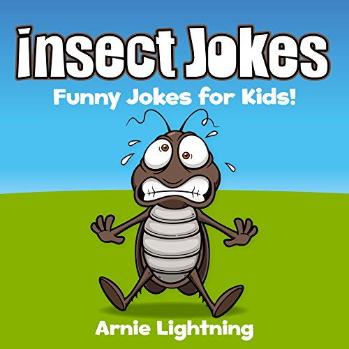 Free Kindle Book Insect Jokes Funny Insect And Bug Jokes For Kids