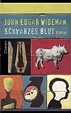 Schwarzes Blut. Roman. (3546001834) by Wideman, John Edgar