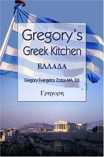 Gregory's Greek Kitchen by Gregory Evangelos Zotos