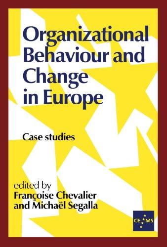 Organizational Behaviour and Change in Europe: Case Studies (European Management series)