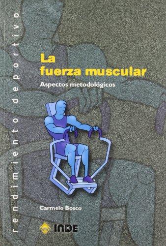 La fuerza muscular: Aspectos metodológicos (Rendimiento deportivo)