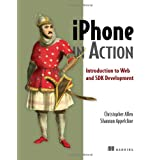 iPhone in Action: Introduction to Web and SDK Developmentby Christopher Allen