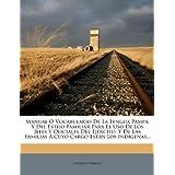 Manual Vocabulario de La Lengua Pampa: Y del Estilo Familiar Para El USO de Los Jefes y Oficiales del Ej Rcito...