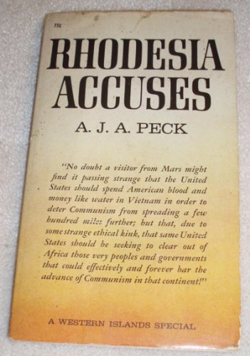 Rhodesia Accuses, A. J. A Peck