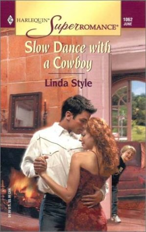Slow Dance with a Cowboy (Harlequin Superromance No. 1062), Linda Style