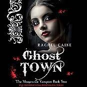 Ghost Town: Morganville Vampires, Book 9 | Rachel Caine