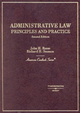 Reese and Seamon's Administrative Law: Principles and...