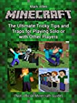 Minecraft: The Ultimate Tricky Tips a...