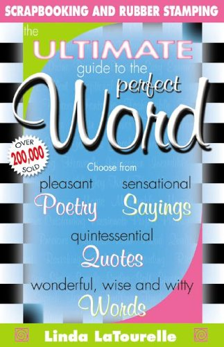The Ultimate Guide to the Perfect Word, Linda LaTourelle