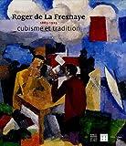 echange, troc Françoise Lucbert, Collectif - Roger de La Fresnaye, 1885-1925 : Cubisme et tradition