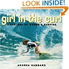 Girl in the Curl: A Century of Women in Surfing (Adventura Books)