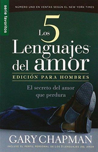 Los Cinco Lenguajes del Amor: Para Hombres = The Five Love Languages: Men's Edition